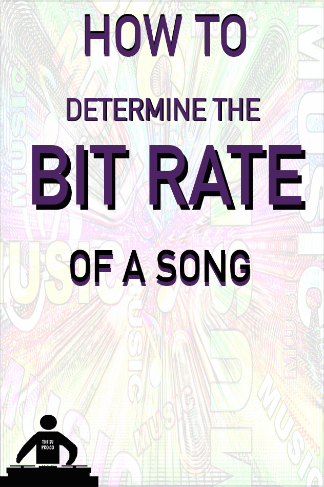 How to determine the bit rate of a song! Mixing tips   How to be a DJ   DJ Tips and tricks. #djtips #thedjpro