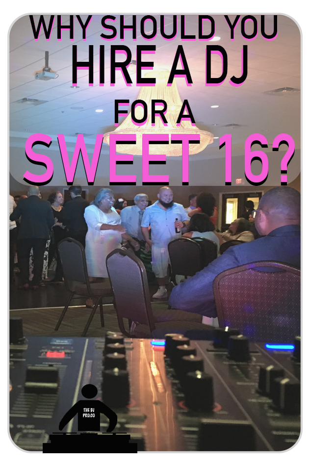 Learn why you should hire a DJ for a Sweet 16, what it is, how it works, & what the DJ does at a Sweet 16. #thedjpro #sweet16dj #sweet16 #dj #djing #howtodj #prodj #sweet16tips